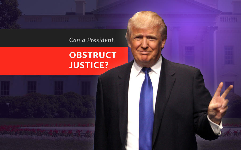 """Can a President """"Obstruct Justice?"""""""