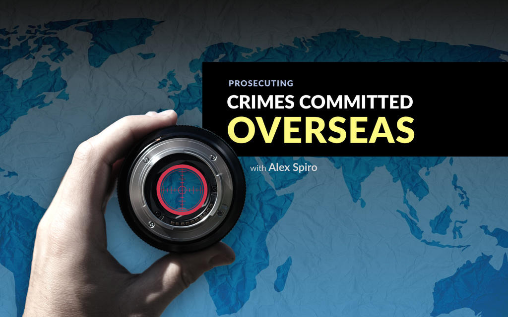 Extraterritoriality–Prosecuting Crime Committed Abroad