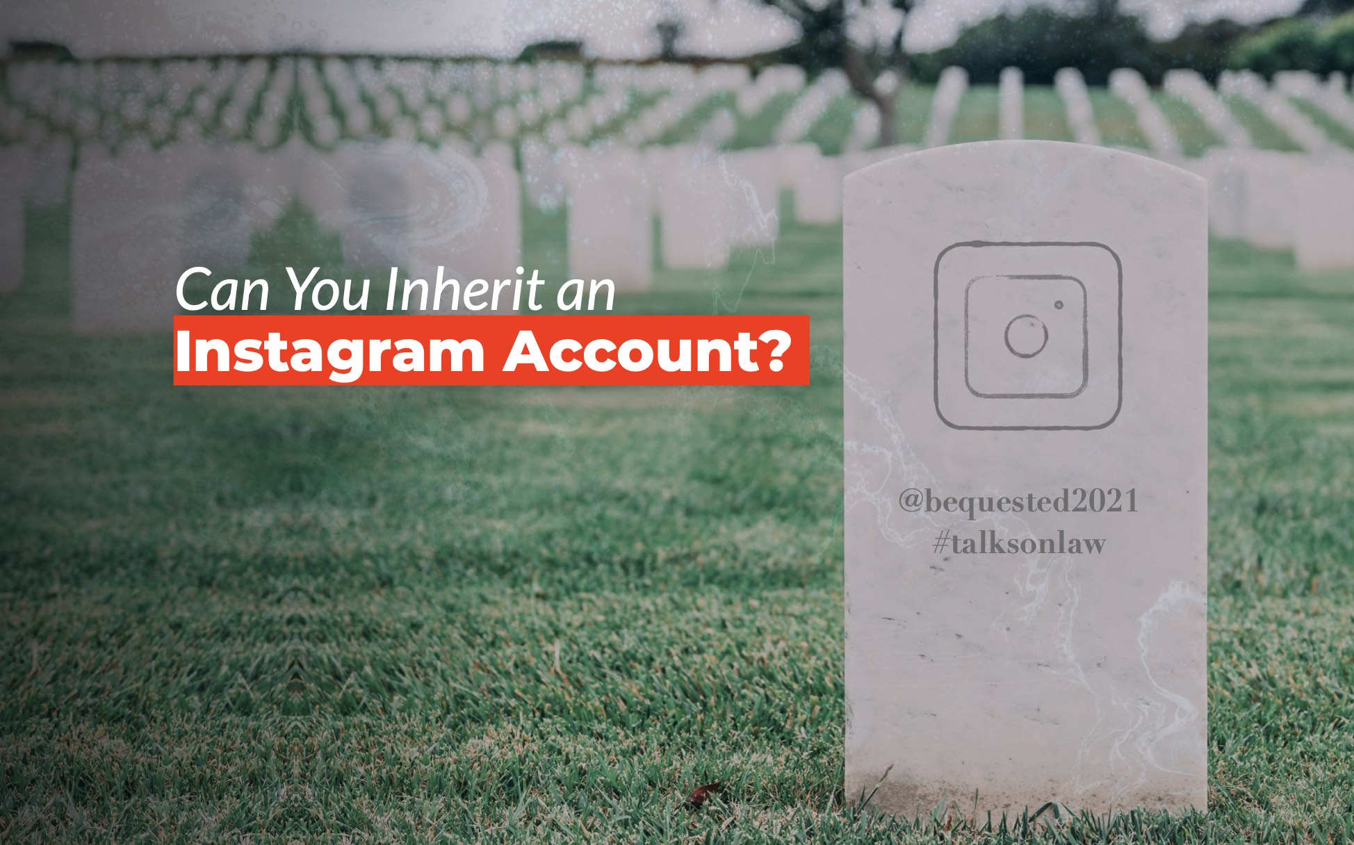 Can You Inherit an Instagram Account?